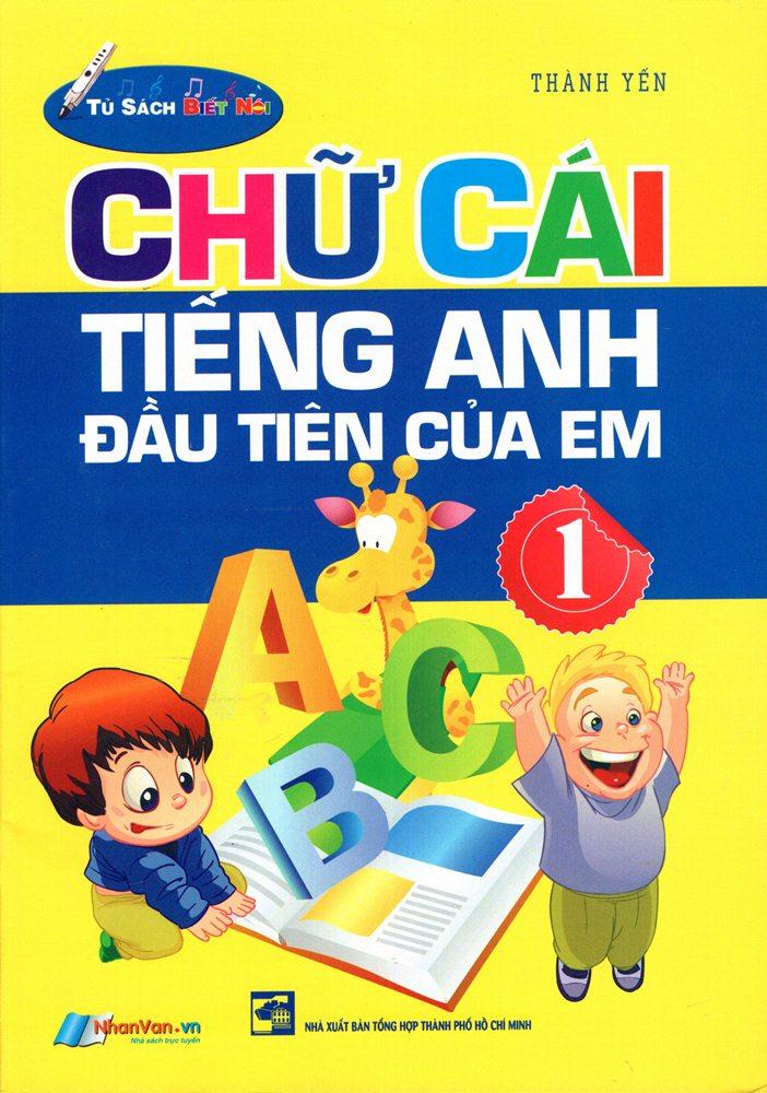 Bìa sách Chữ Cái Tiếng Anh Đầu Tiên Của Em (Tập 1)