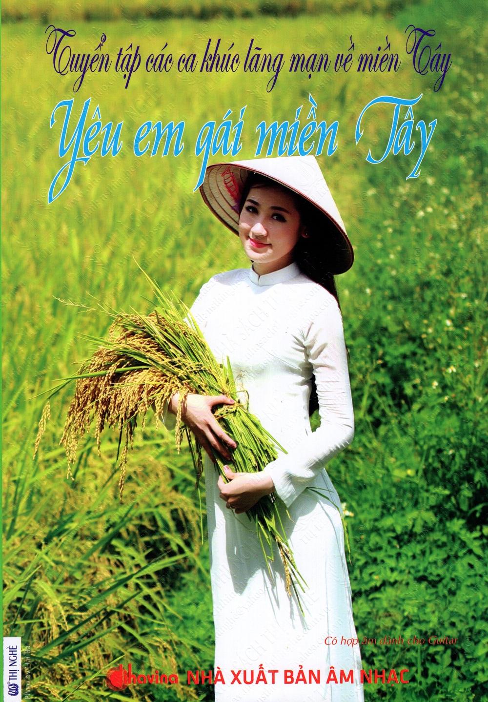 Bìa sách Tuyển Tập Các Ca Khúc Lãng Mạn Về Miền Tây - Yêu Em Gái Miền Tây (Kèm CD)