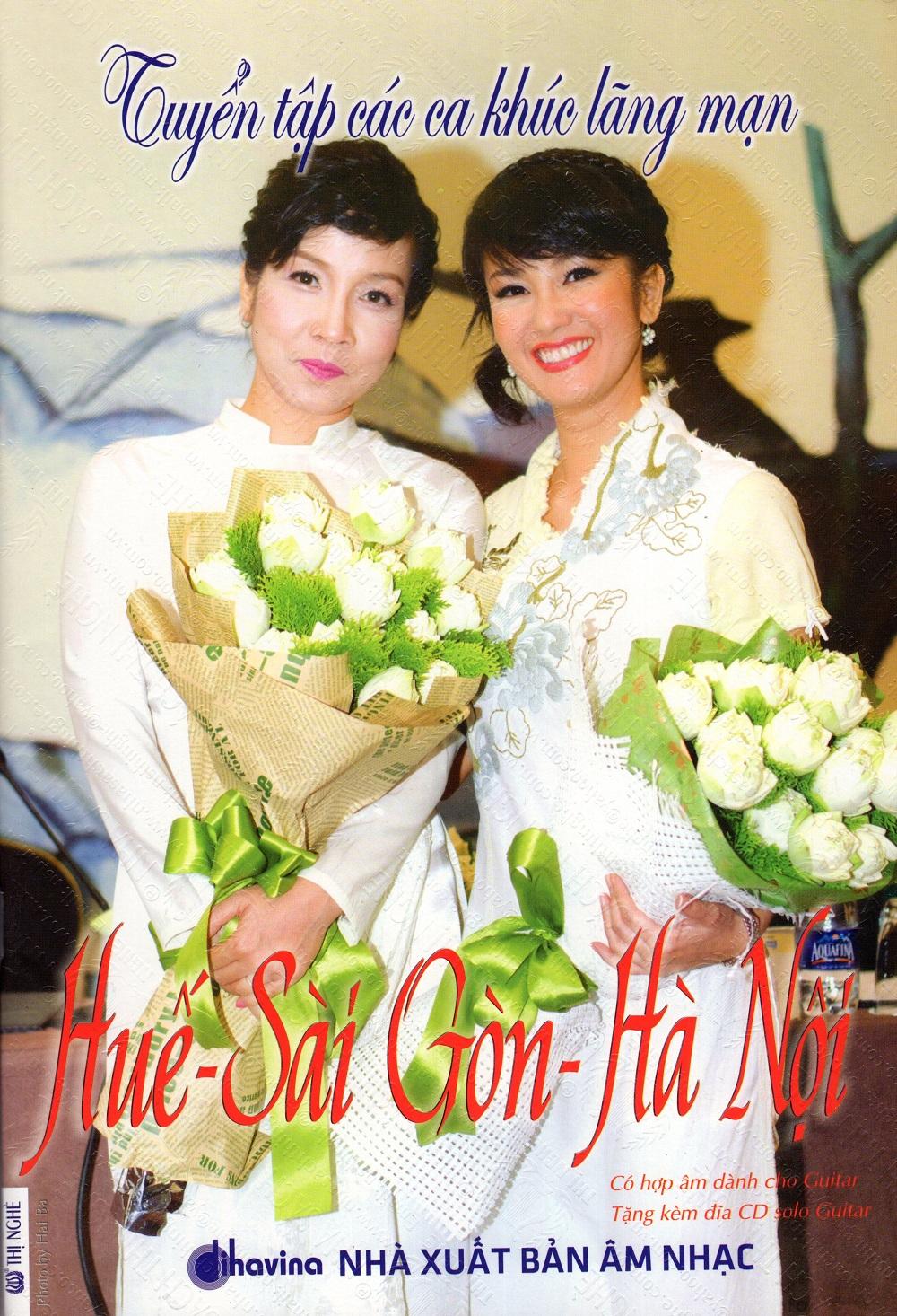 Bìa sách Tuyển Tập Các Ca Khúc Lãng Mạn: Huế - Sài Gòn - Hà Nội (Kèm CD)