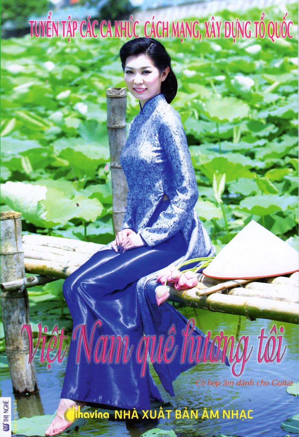 Bìa sách Tuyển Tập Các Ca Khúc Cách Mạng, Xây Dựng Tổ Quốc - Việt Nam Quê Hương Tôi (Kèm CD)