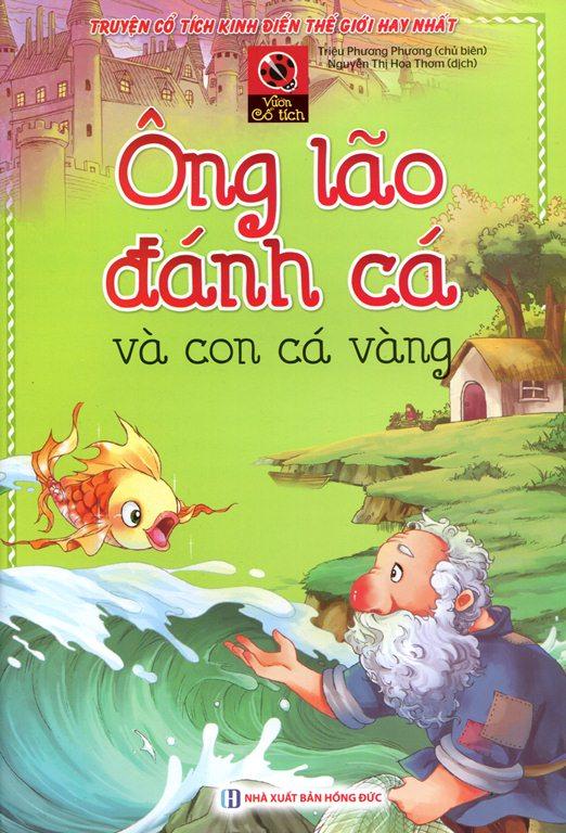 Bìa sách Vườn Cổ Tích - Ông Lão Đánh Cá Và Con Cá Vàng