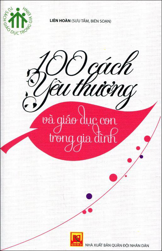 Bìa sách Tủ Sách Giáo Dục Trong Gia Đình - 100 Cách Yêu Thương Và Giáo Dục Con Trong Gia Đình
