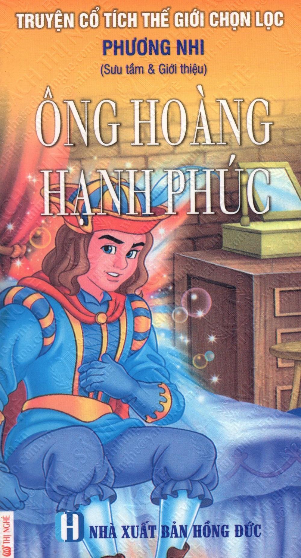 Bìa sách Truyện Cổ Tích Thế Giới Chọn Lọc: Ông Hoàng Hạnh Phúc