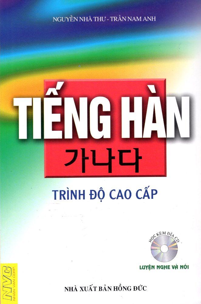 Bìa sách Tiếng Hàn Trình Độ Cao Cấp - Luyện Nghe Và Nói (Không CD)