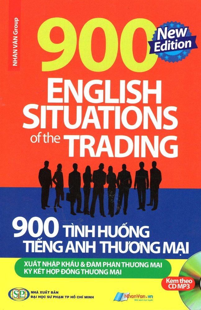 Bìa sách 900 Tình Huống Tiếng Anh Thương Mại Xuất Nhập Khẩu  Đàm Phán Thương Mại (Kèm CD)