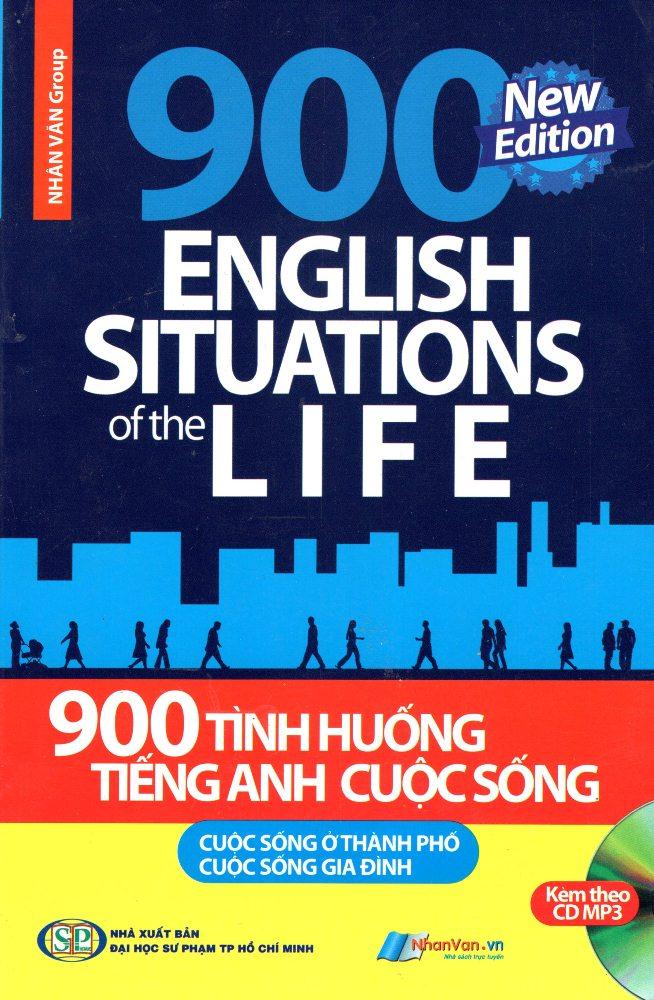 Bìa sách 900 Tình Huống Tiếng Anh Cuộc Sống (Kèm CD)