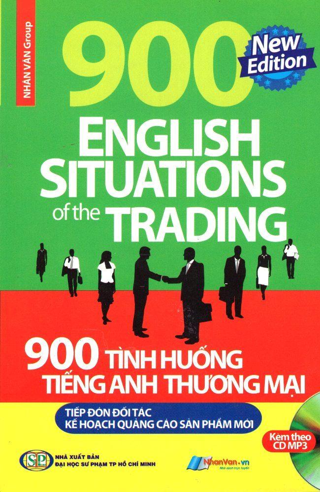 Bìa sách 900 Tình Huống Tiếng Anh Thương Mại Tiếp Đón Đối Tác - Kế Hoạch Quảng Cáo Sản Phẩm Mới (Kèm CD)