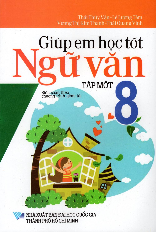 Bìa sách Giúp Em Học Tốt Ngữ Văn Lớp 8 (Tập Một)