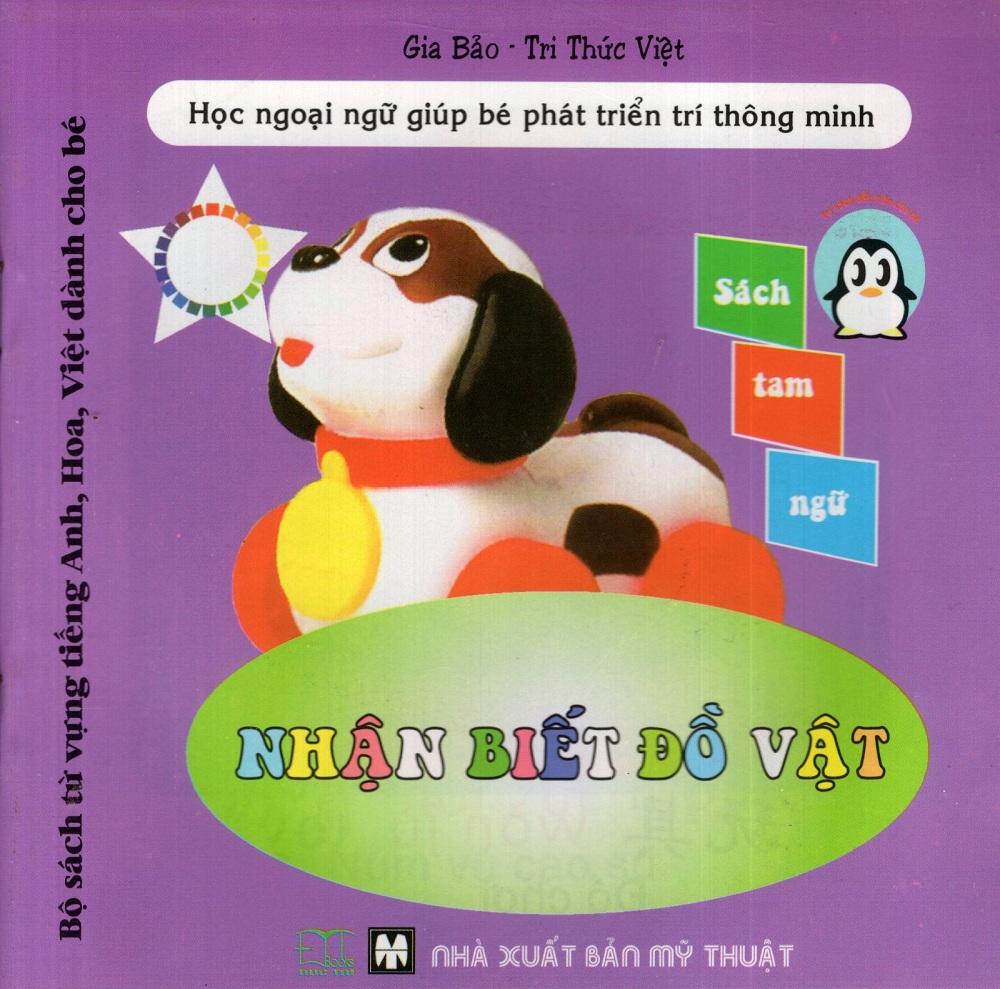 Bìa sách Bộ Sách Từ Vựng Tiếng Anh, Hoa, Việt Dành Cho Bé: Nhận Biết Đồ Vật