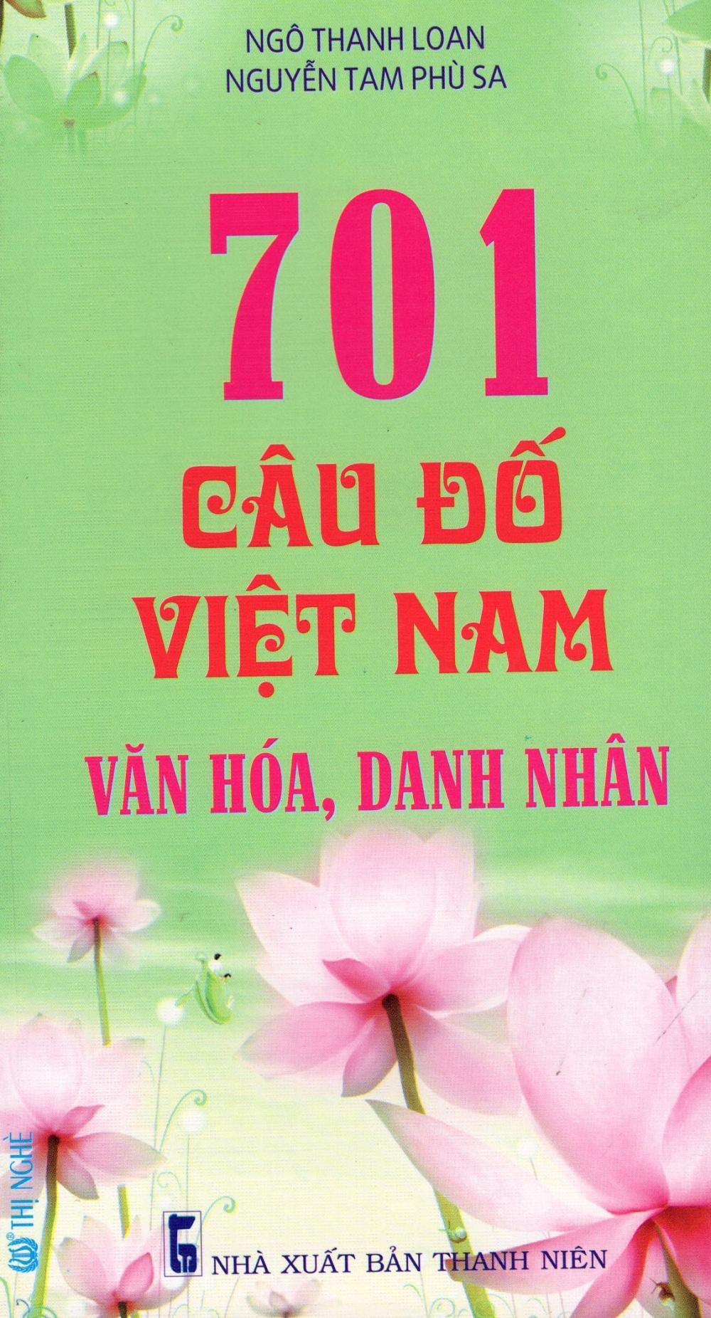 Bìa sách 701 Câu Đố Việt Nam Văn Hóa, Danh Nhân