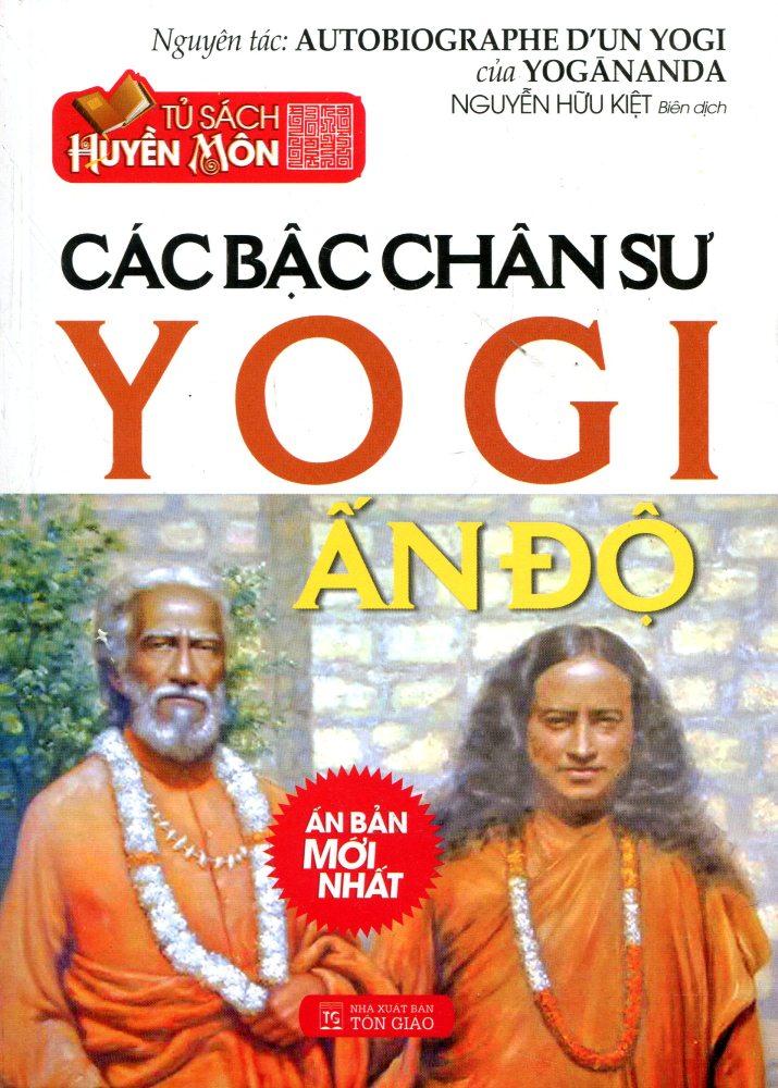 Bìa sách Tủ Sách Huyền Môn - Các Bậc Chân Sư Yogi Ấn Độ