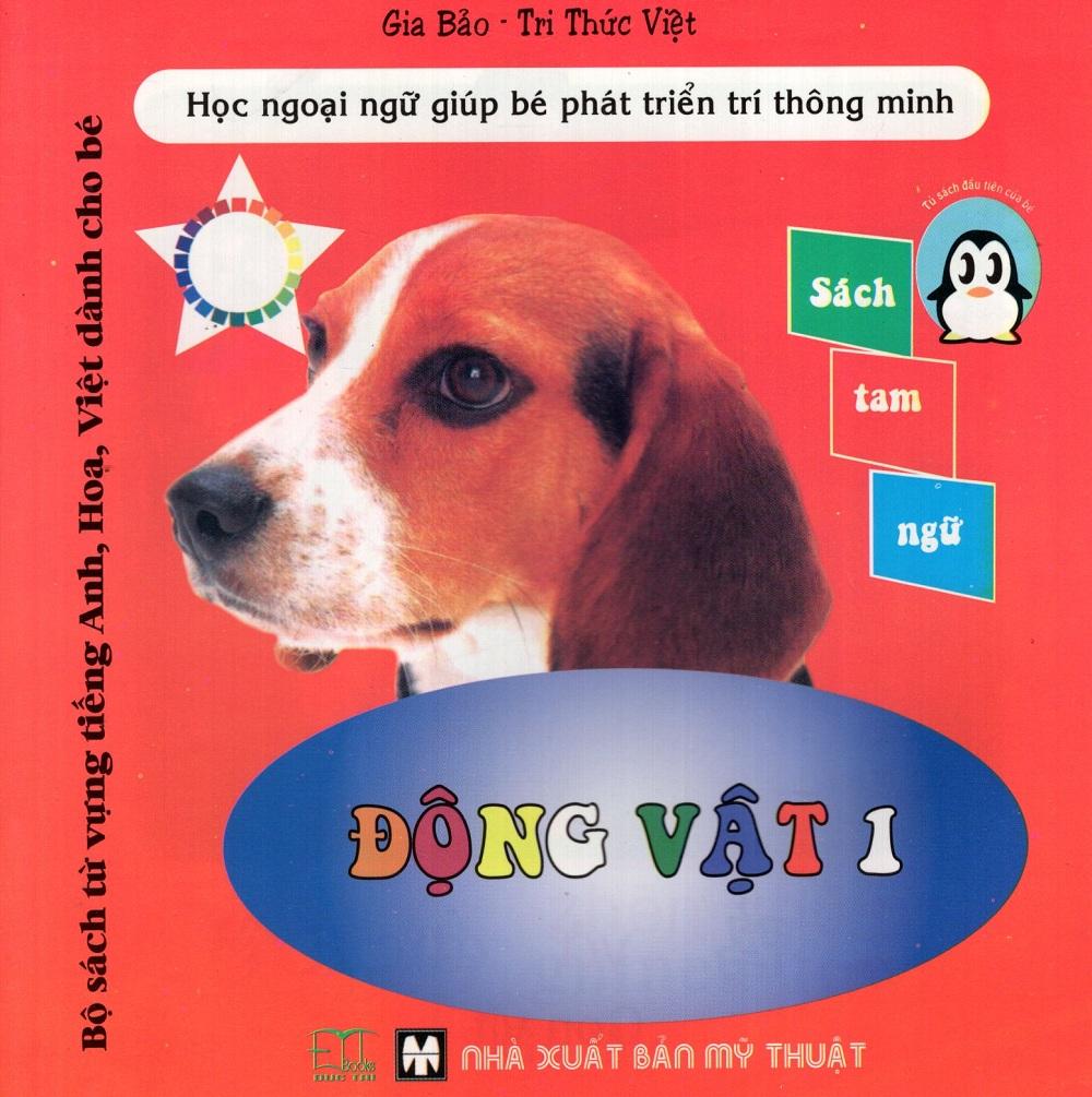Bìa sách Bộ Sách Từ Vựng Tiếng Anh, Hoa, Việt Dành Cho Bé: Động Vật (Tập 1)