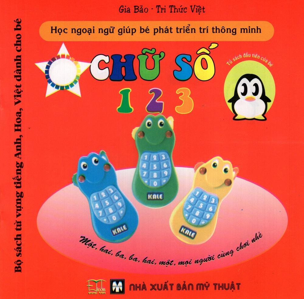 Bìa sách Bộ Sách Từ Vựng Tiếng Anh, Hoa, Việt Dành Cho Bé: Chữ Số 1, 2, 3