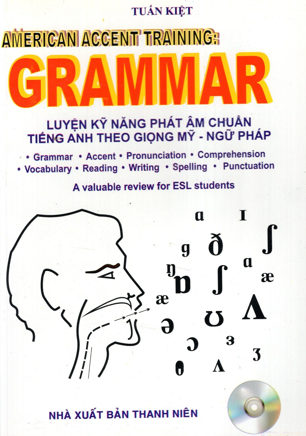 Bìa sách American Accent Training: Grammar (Luyện Kỹ Năng Phát Âm Chuẩn Tiếng Anh Theo Giọng Mỹ - Ngữ Pháp) (Kèm CD)