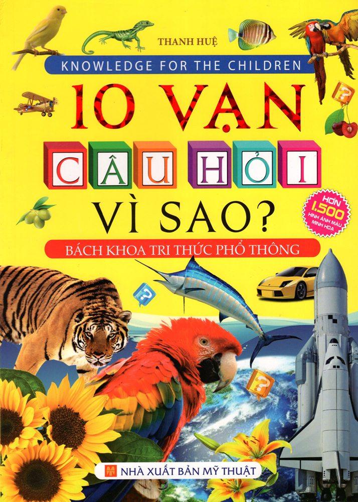 Bìa sách Bách Khoa Tri Thức Phổ Thông - 10 Vạn Câu Hỏi Vì Sao? (Bìa Mềm)