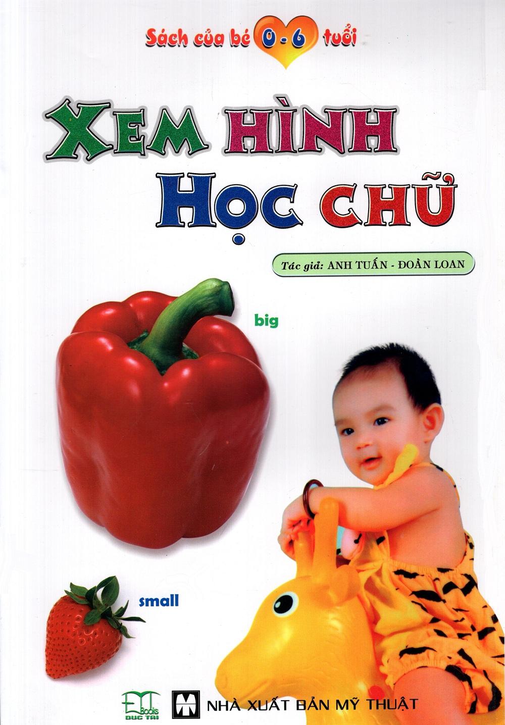 Bìa sách Sách Của Bé 0 - 6 Tuổi: Xem Hình Học Chữ