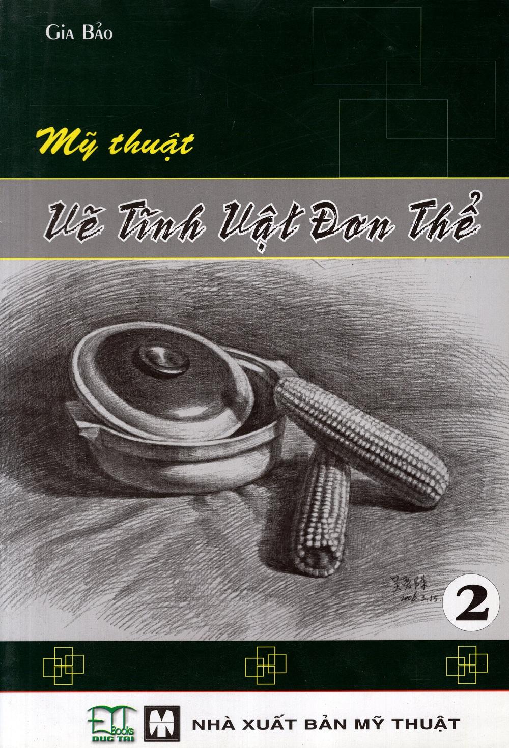 Bìa sách Mỹ Thuật Vẽ Tĩnh Vật Đơn Thể (Tập 2)