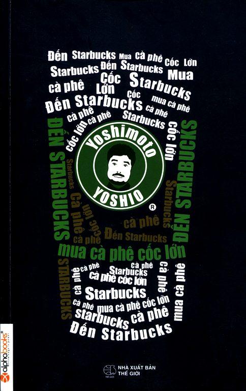 Review sách Đến Starbucks Mua Cà Phê Cốc Lớn