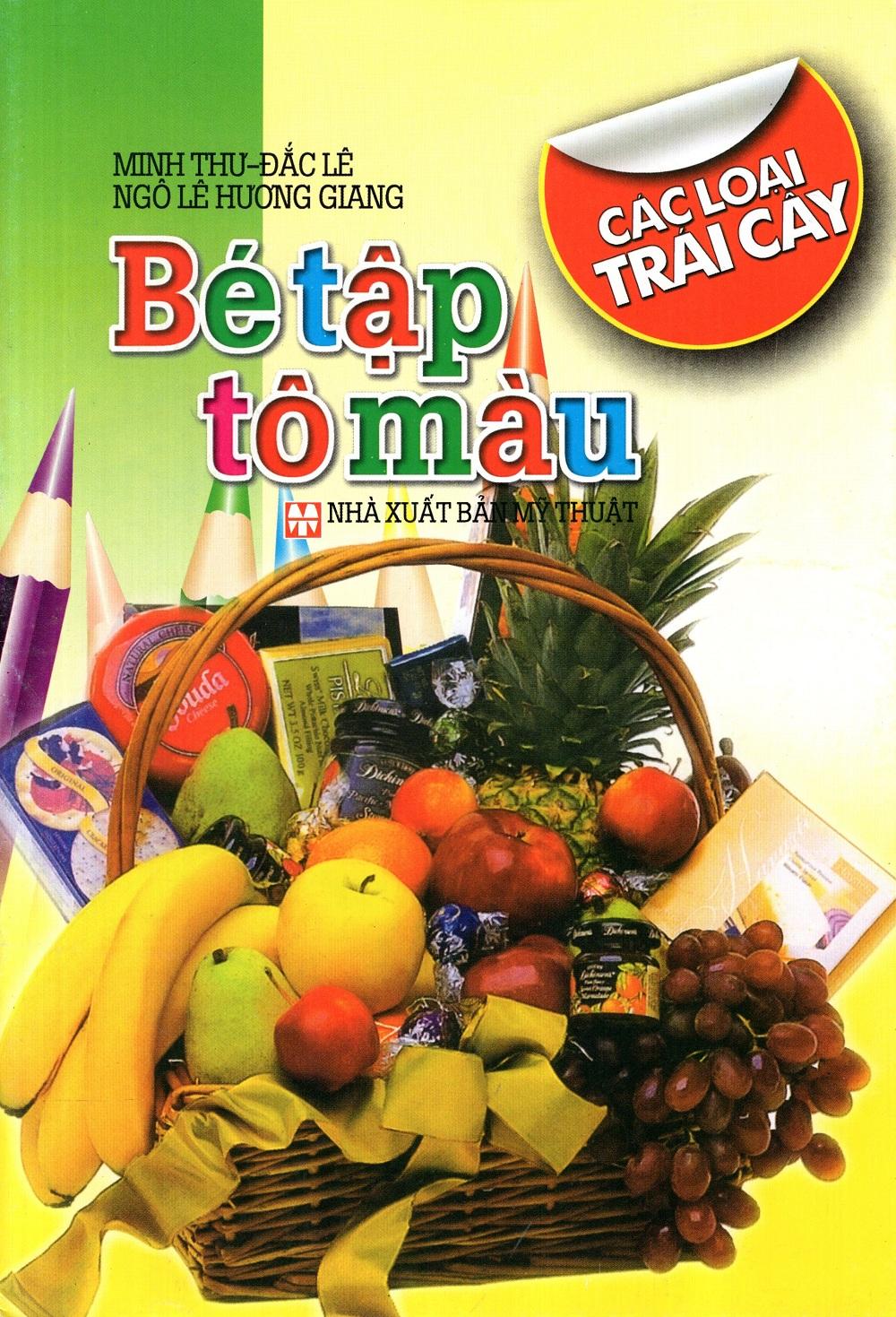 Bìa sách Bé Tập Tô Màu: Các Loại Trái Cây