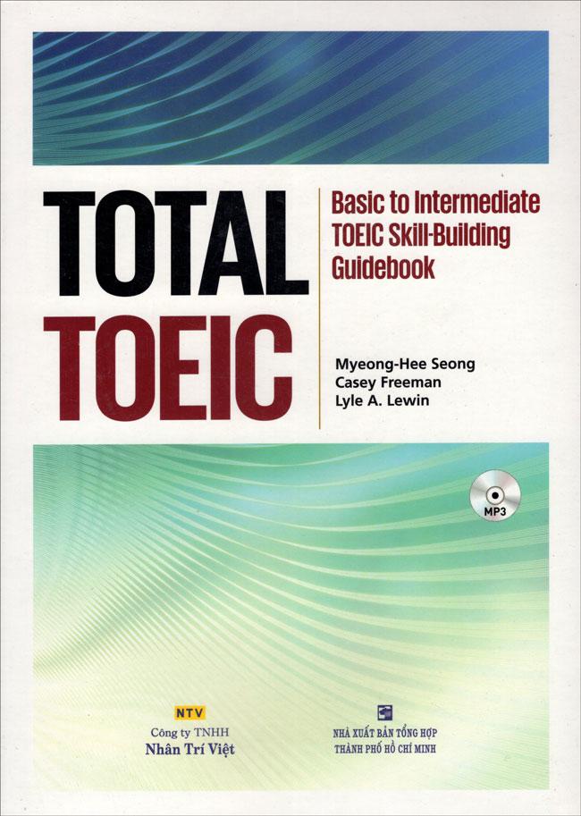 Bìa sách Total Toeic - Basic To Intermediate Toeic Skill-Building Guidebook (Kèm CD)