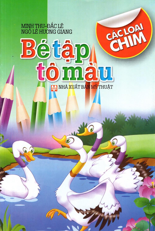 Bìa sách Bé Tập Tô Màu: Các Loại Chim
