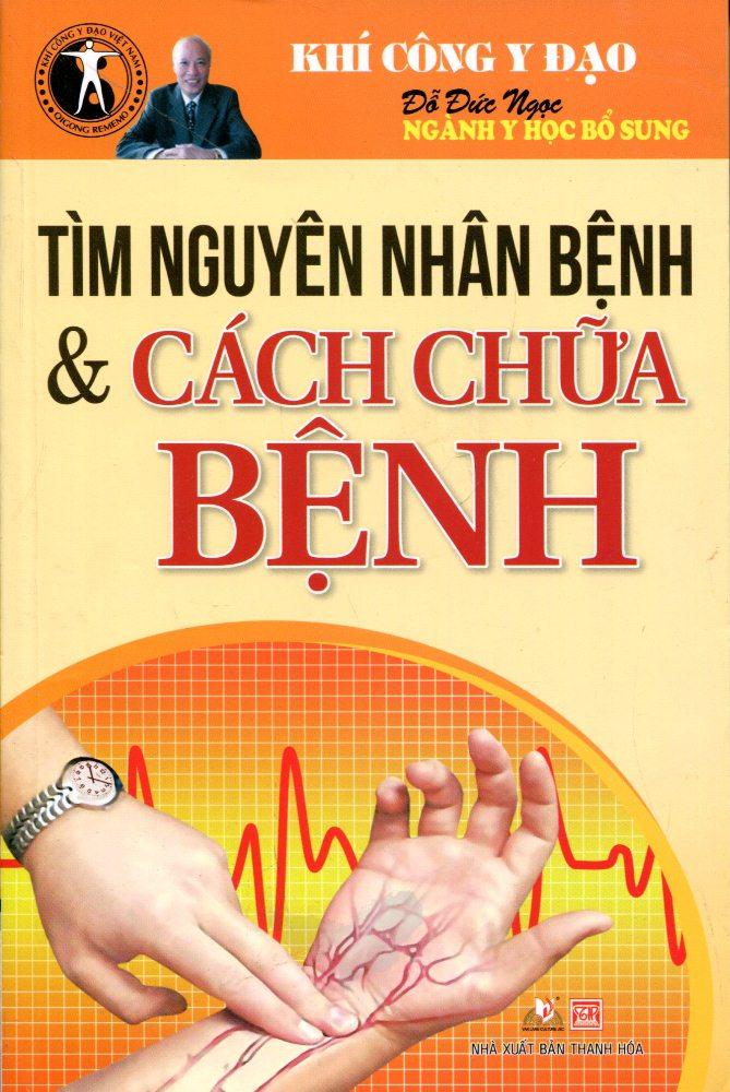 Bìa sách Tìm Nguyên Nhân Bệnh Và Cách Chữa Bệnh