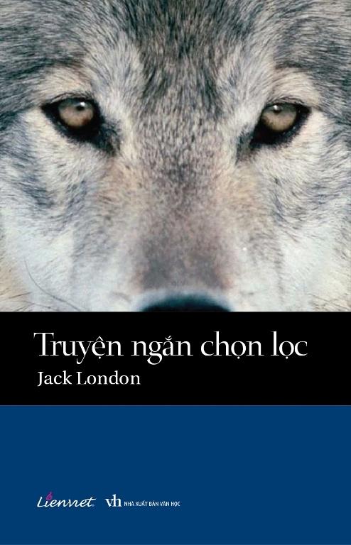 Bìa sách Truyện Ngắn Chọn Lọc Jack London (Bìa Mềm)