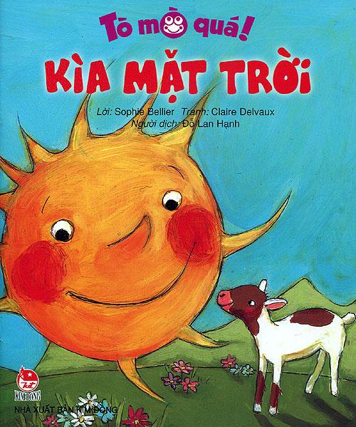 Bìa sách Tò Mò Quá - Kìa Mặt Trời
