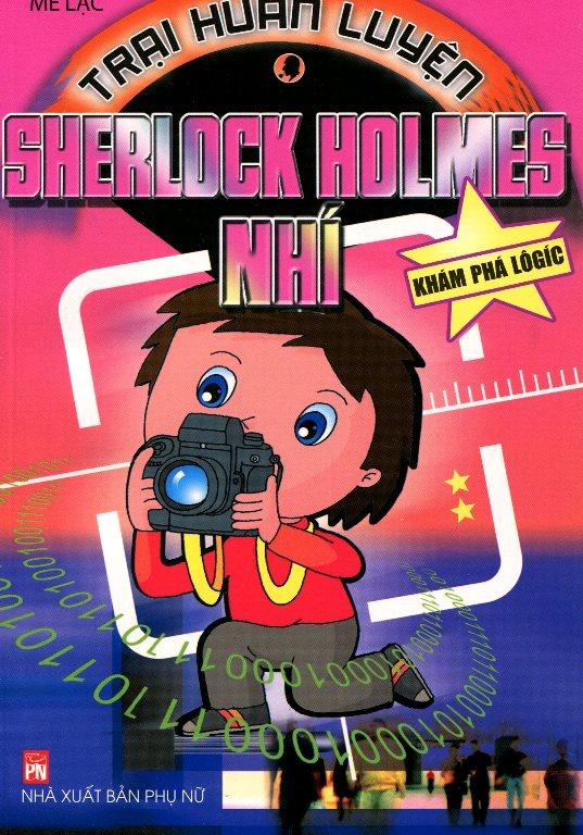 Bìa sách Trại Huấn Luyện Sherlock Holmes Nhí -  Khám Phá Logic