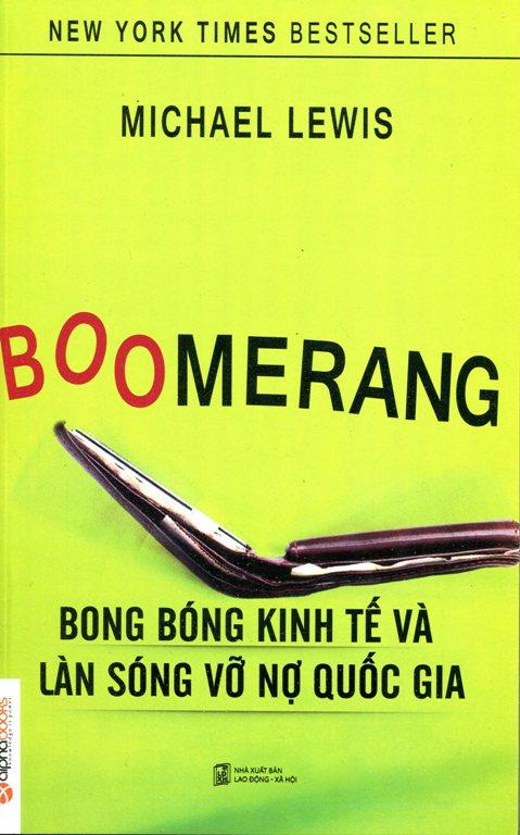 Bìa sách Boomerang - Bong Bóng Kinh Tế Và Làn Sóng Vỡ Nợ Quốc Gia