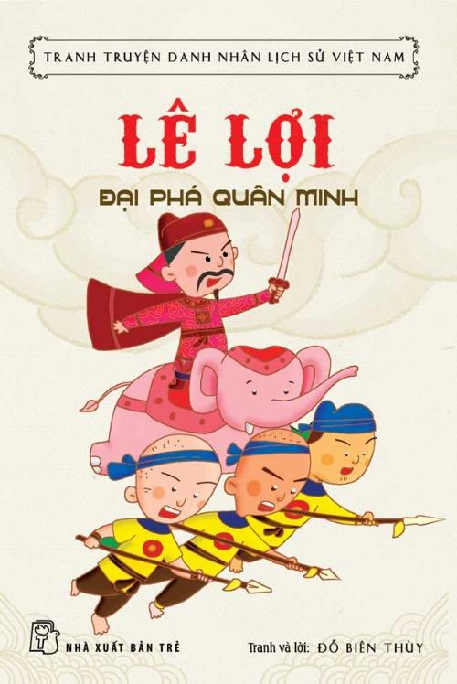 Bìa sách Tranh Truyện Danh Nhân Lịch Sử Việt Nam - Lê Lợi Đại Phá Quân Minh