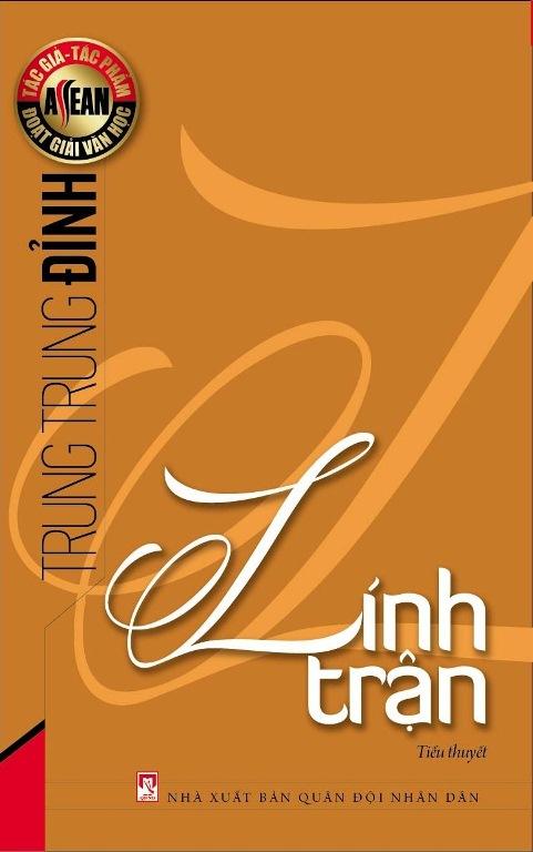 Bìa sách Tác Giả, Tác Phẩm Đoạt Giải Văn Học Asean - Lính Trận