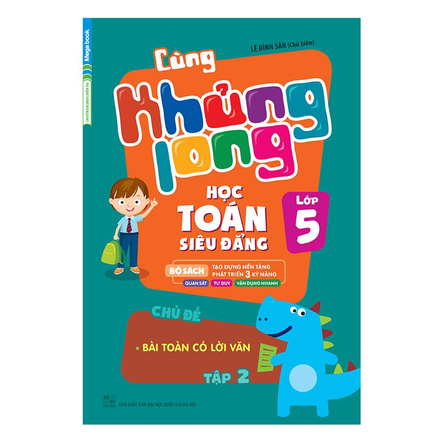 Bìa sách Cùng Khủng Long Học Toán Siêu Đẳng - Chủ Đề: Bài Toán Có Lời Văn Lớp 5 (Tập 2)