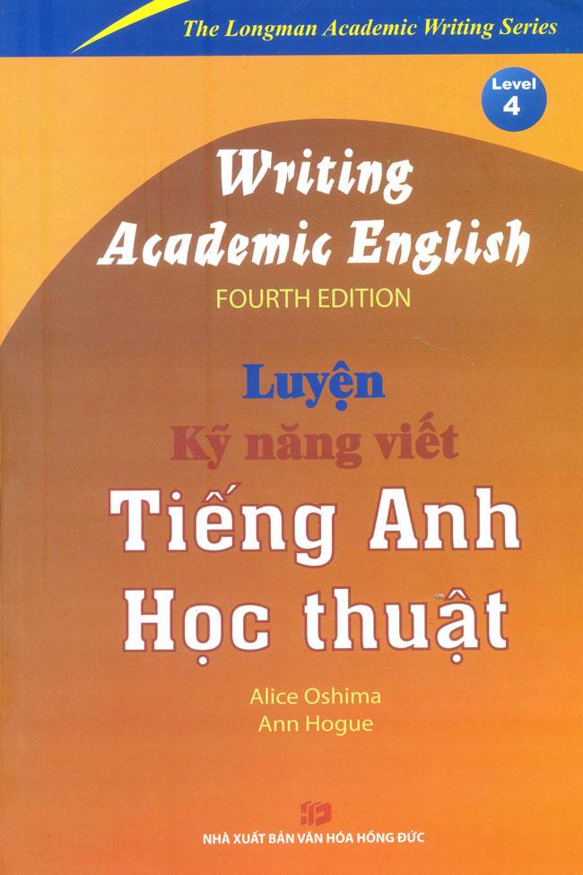 Bìa sách Writing Academic English - Luyện Kĩ Năng Viết Tiếng Anh Học Thuật