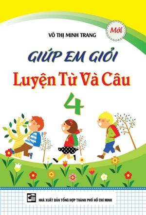 Bìa sách Giúp Em Giỏi Luyện Từ Và Câu Lớp 4