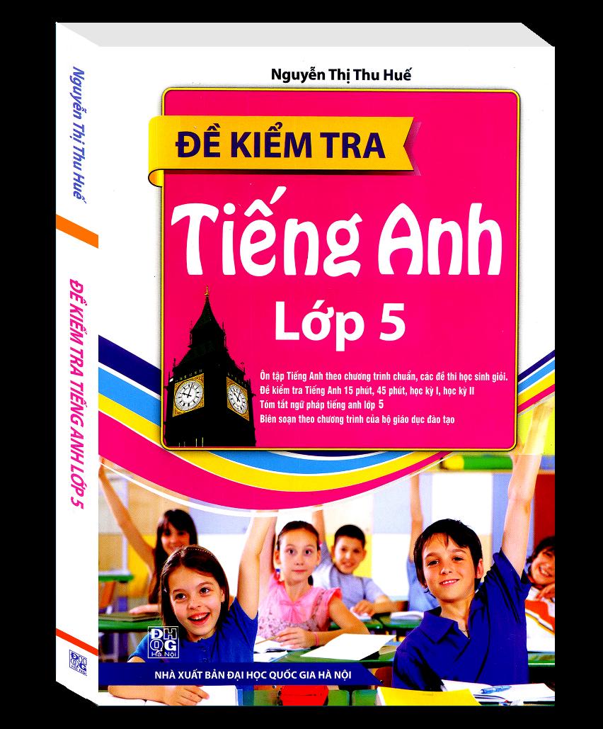 Review sách Đề Kiểm Tra Tiếng Anh Lớp 5 (Tái Bản)