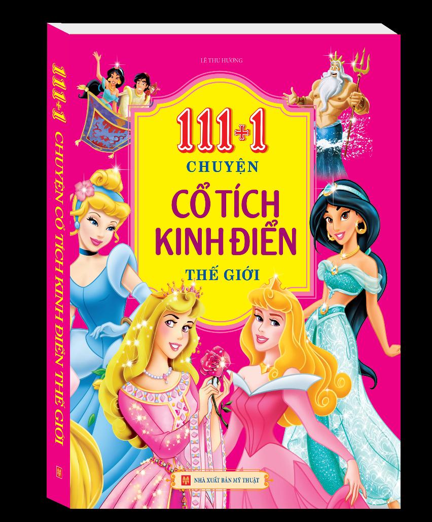 Bìa sách 111+1 Chuyện Cổ Tích Kinh Điển Thế Giới (Tái Bản)
