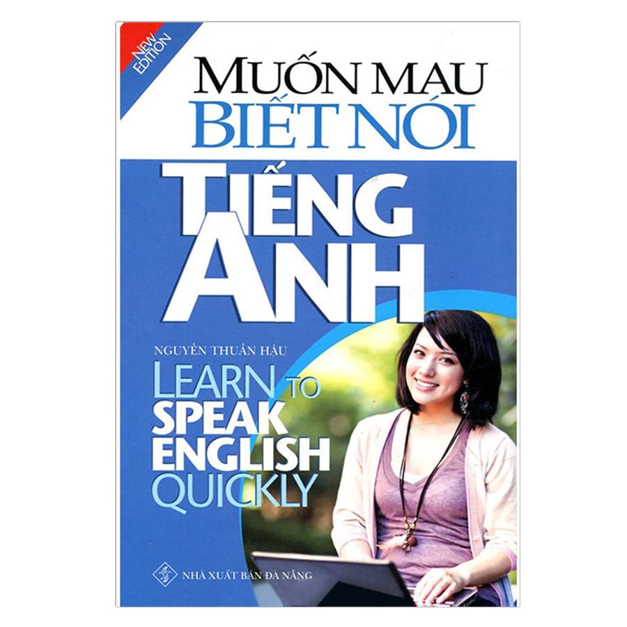 Bìa sách Muốn Mau Biết Nói Tiếng Anh (Tái Bản)