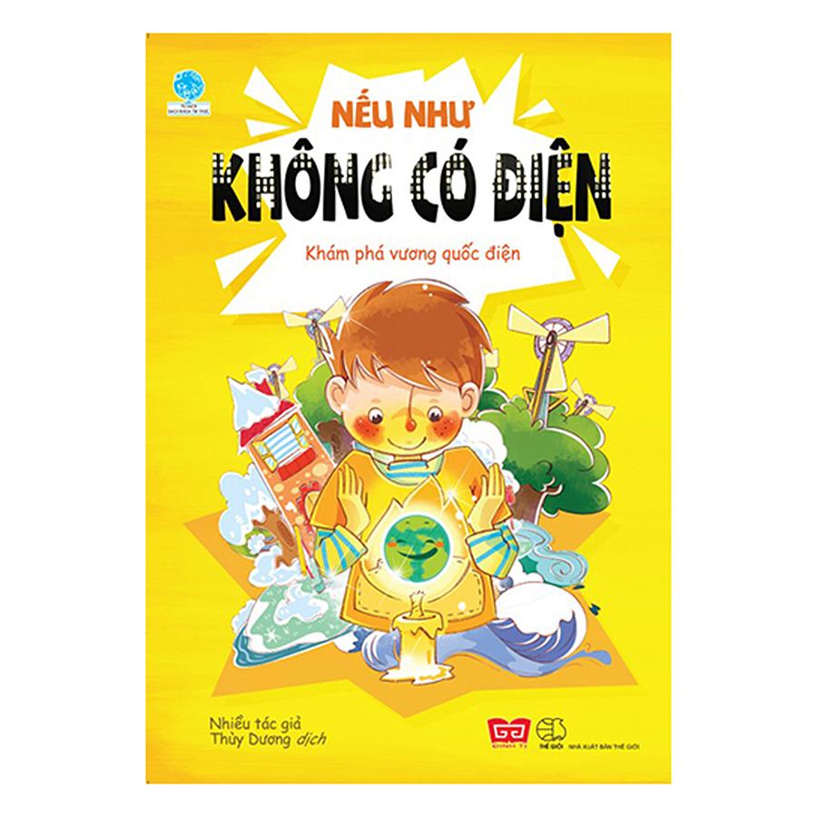 Bìa sách Nếu Như Không Có Điện - Khám Phá Vương Quốc Điện