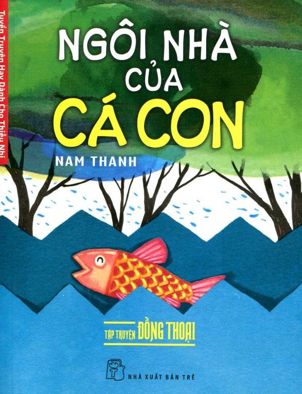 Bìa sách Tuyển Truyện Hay Dành Cho Thiếu Nhi - Ngôi Nhà Của Cá Con