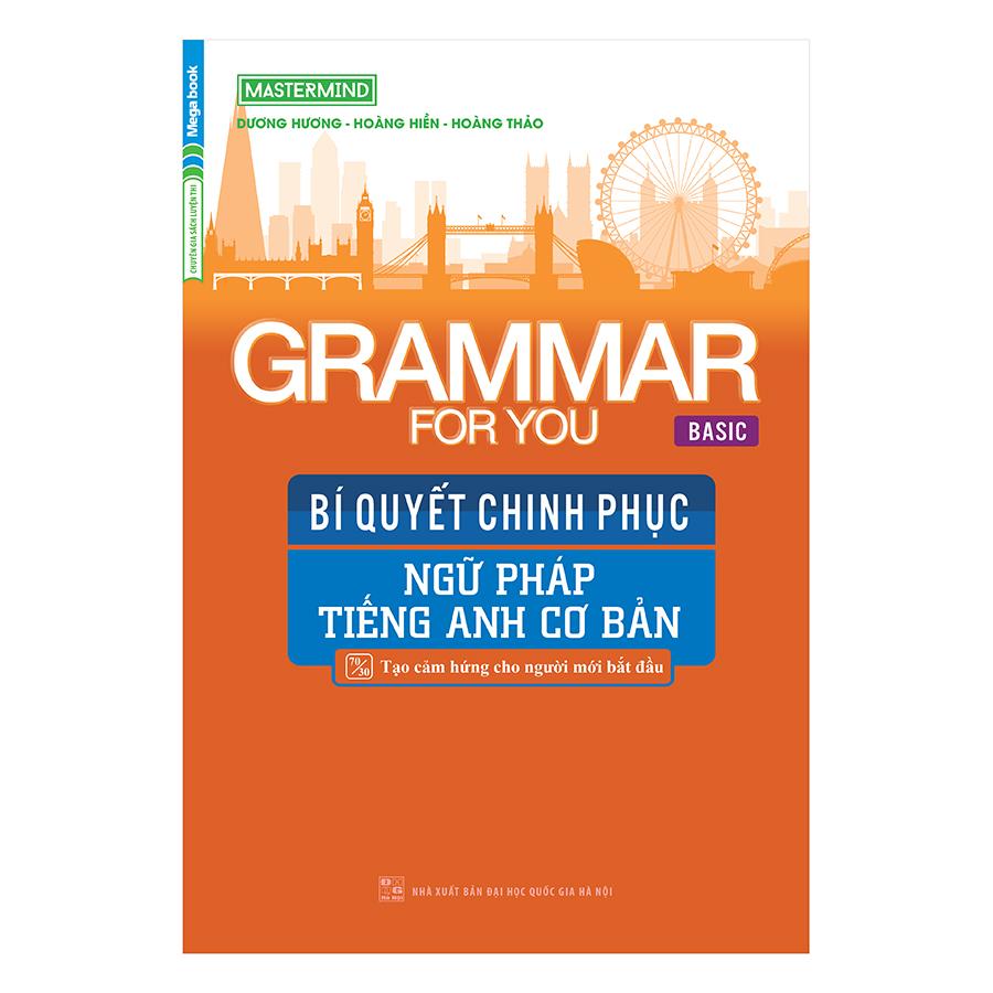 Bìa sách Grammar For You (Basic) - Bí Quyết Chinh Phục Ngữ Pháp Tiếng Anh Cơ Bản