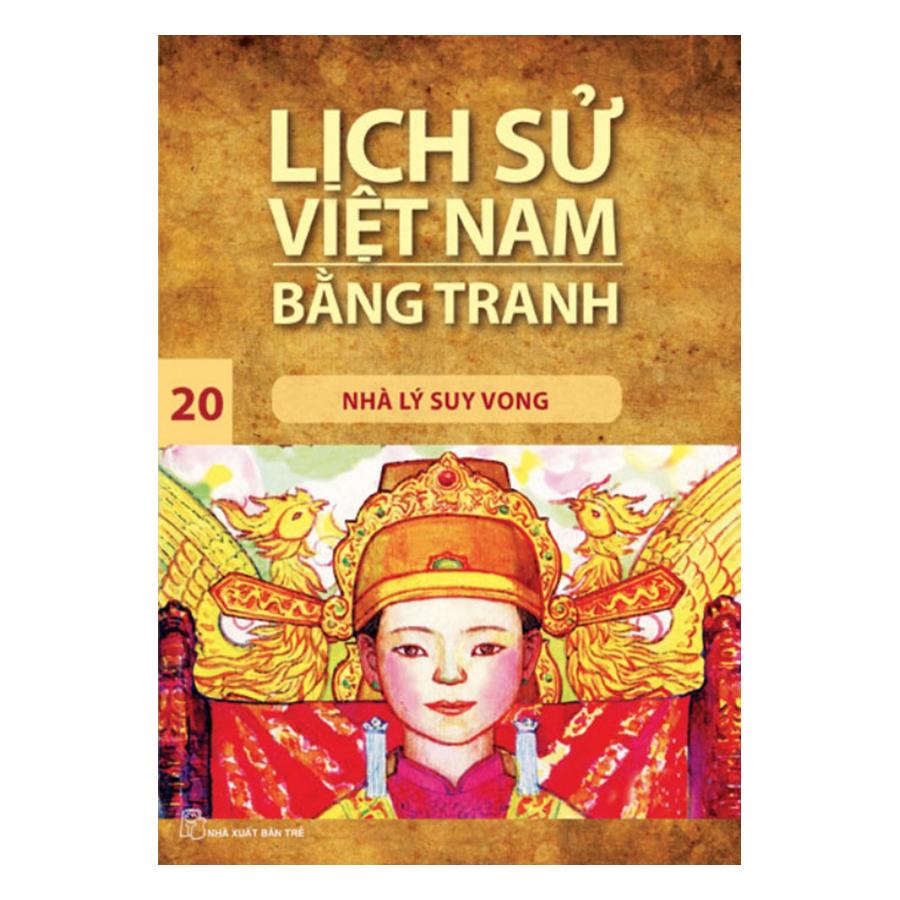 Bìa sách Lịch Sử Việt Nam Bằng Tranh Tập 20 - Nhà Lý Suy Vong (Tái Bản 2017)