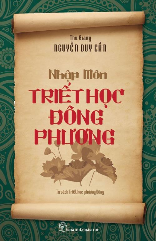 Bìa sách Tủ Sách Triết Học Phương Đông: Nhập Môn Triết Học Đông Phương