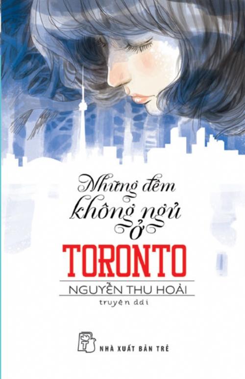 Bìa sách Văn Học Tuổi 20 - Những Đêm Không Ngủ Ở Toronto