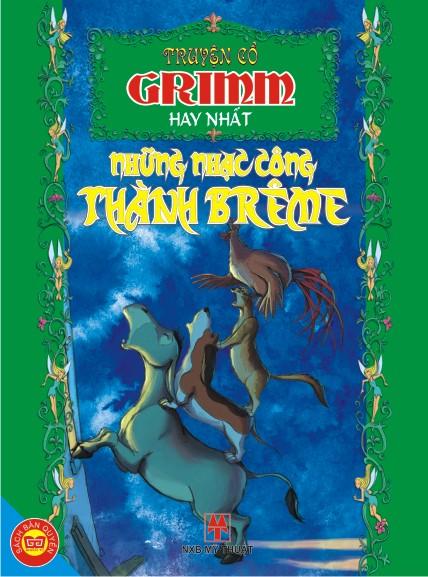 Bìa sách Truyện Cổ Grimm Hay Nhất - Những Nhạc Công Thành Brêm