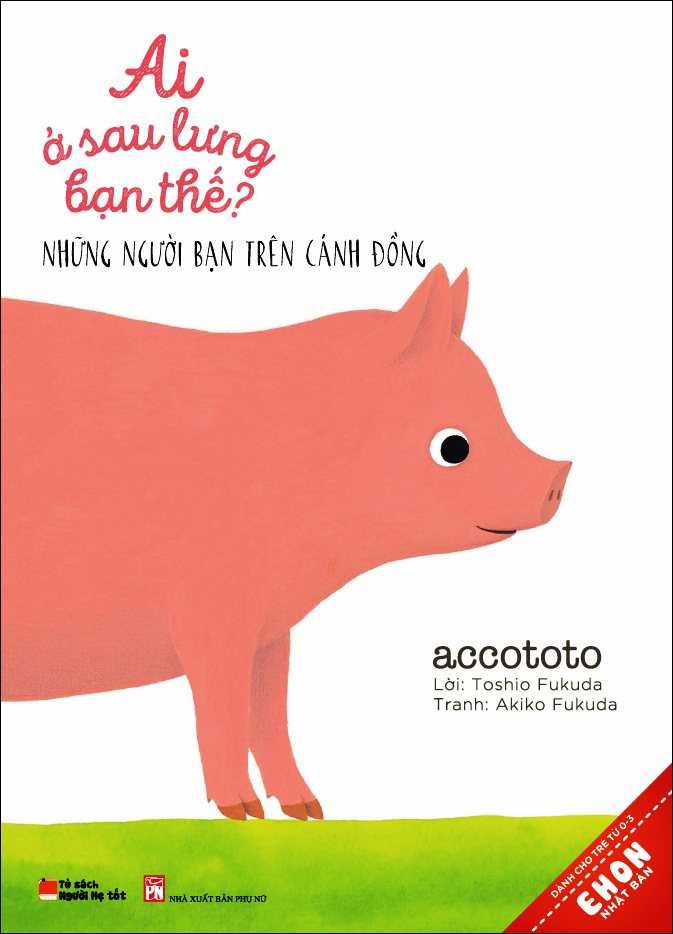 Bìa sách Truyện Ehon Nhật Bản: Ai Ở Sau Lưng Bạn Thế? - Những Người Bạn Trên Cánh Đồng