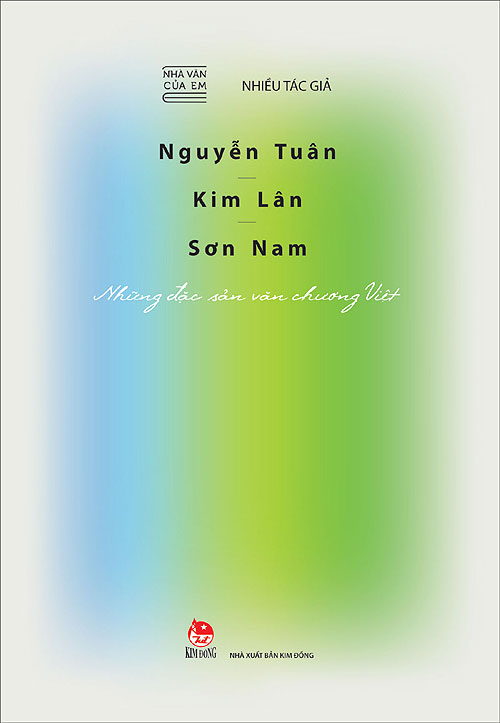 Bìa sách Nhà Văn Của Em - Nguyễn Tuân - Kim Lân - Sơn Nam - Những