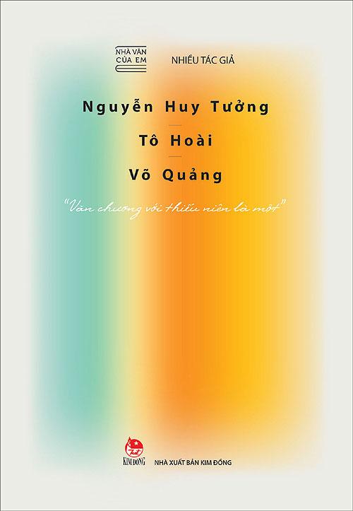 Bìa sách Nhà Văn Của Em - Nguyễn Huy Tưởng - Tô Hoài - Võ Quảng -