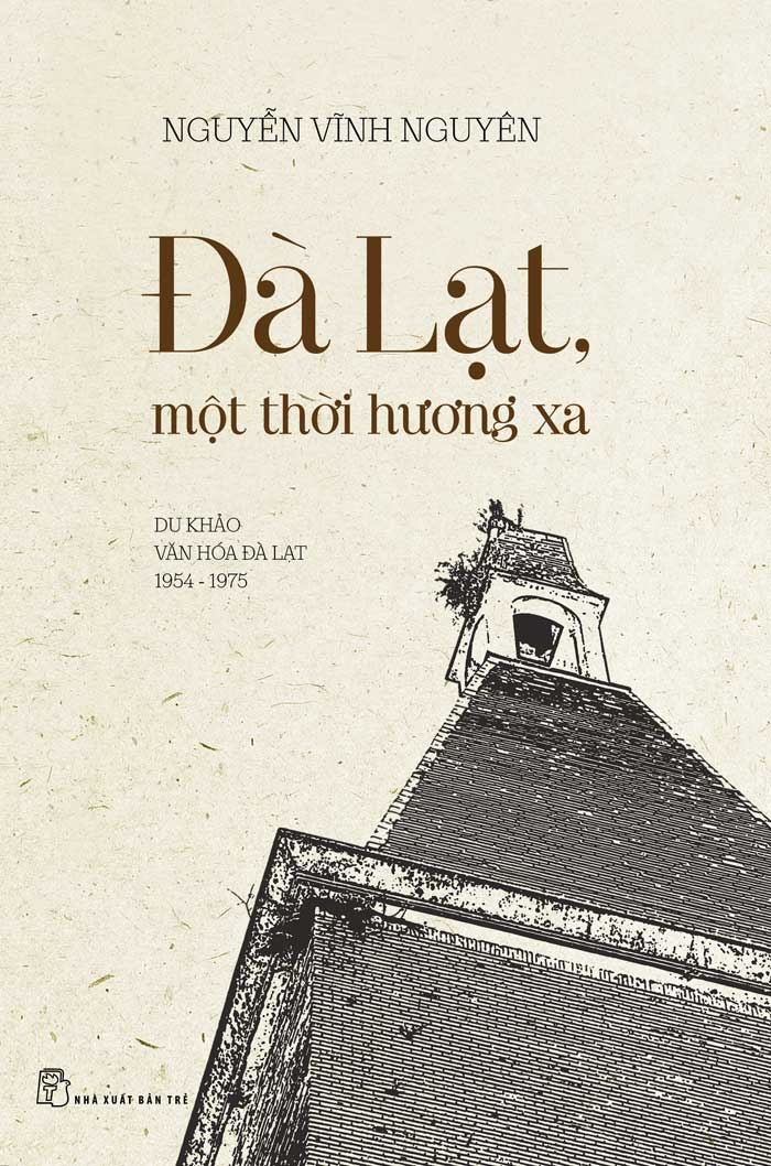 Bìa sách Đà Lạt Một Thời Hương Xa (Du Khảo Văn Hóa Đà Lạt 1954 - 1975)