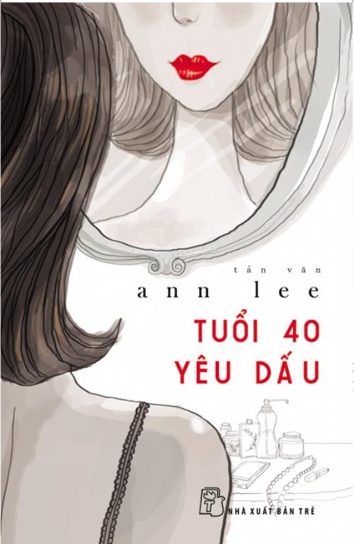 Bìa sách Tuổi 40 Yêu Dấu (Tản Văn)